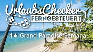 Video 4★ Grand Paradise Samana | Dominikanische Republik download MP3, 3GP, MP4, WEBM, AVI, FLV November 2018