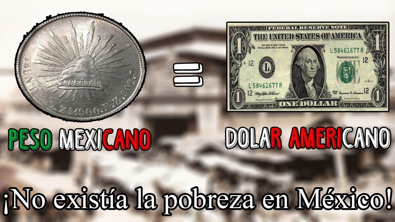 Cuando El Peso Mexicano Valía Lo Mismo Que Dólar Porfiriato