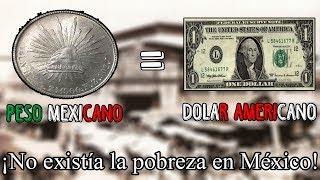 Cuando el peso mexicano valía lo mismo que el dólar...(Porfiriato)