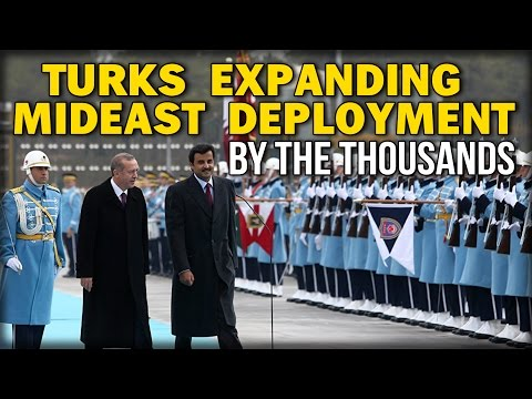 TURKS EXPANDING MIDEAST DEPLOYMENT BY THE THOUSANDS