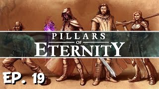Pillars of Eternity - Ep. 19 - Into the Depths of Od Nua! - Let's Play