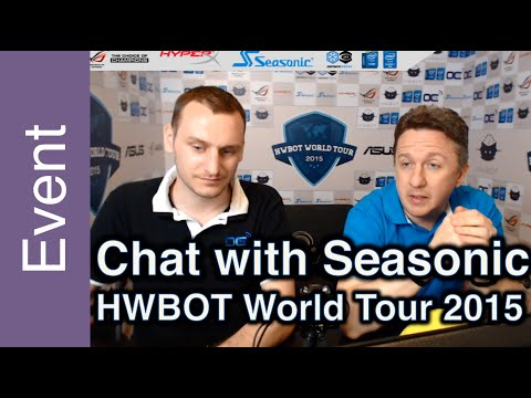 Chat with Seasonic - HWBOT World Tour 2015 Asia