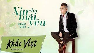 Xin Cho Mãi Yêu [Lyric Video] | Khắc Việt