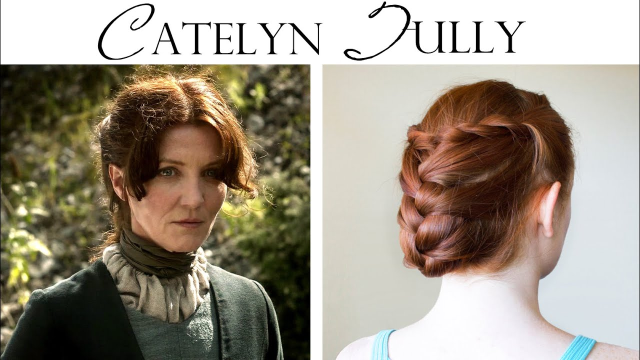 Game Of Thrones Hair Tutorial Catelyn Tully Youtube