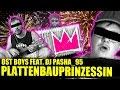OST BOYS feat. DJ PASHA_95 - PLATTENBAUPRINZESSIN