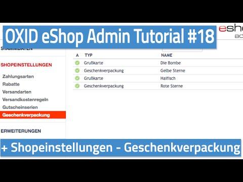 Oxid eShop Admin Tutorial #18 - Shopeinstellungen - Geschenkverpackungen