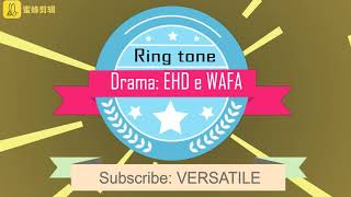Ehd e wafa drama ringtone||pakistani drama ringtone||beautiful ringtone.