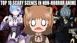 "TOP 10 SCARY SCENES IN ""NON-HORROR"" ANIME!"