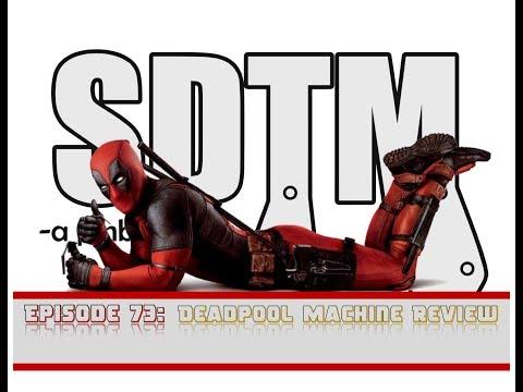 SDTM Episode 73: Deadpool (Pro) Pinball Machine Review