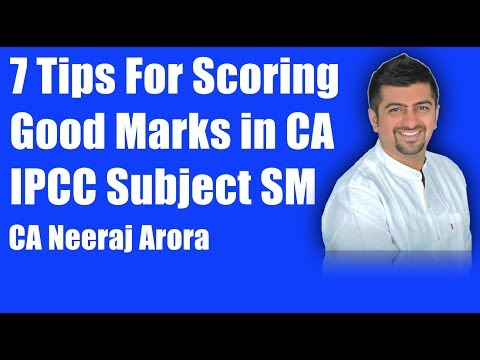 7 Tips For Scoring Good Marks in CA IPCC Subject SM : Tips By CA Neeraj Arora