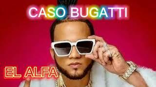 El Alfa El Jefe Caso Bugatti Canción Oficial Filtrada