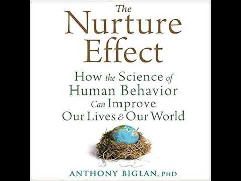 The Nurture Effect Audiobook /How the Science of Human Behavior Can Improve Our Lives and Our World