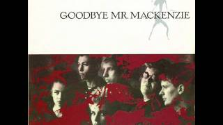 Goodbye Mr. Mackenzie - Green Turn Red