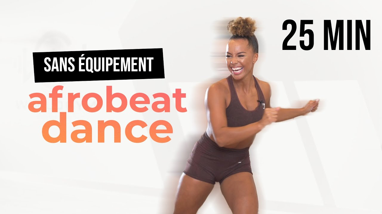 Afrobeats Dance Workout   25 Minutes   Sans équipement