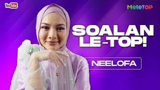 Kenapa Neelofa masih single? | Soalan le-TOP! | MeleTOP