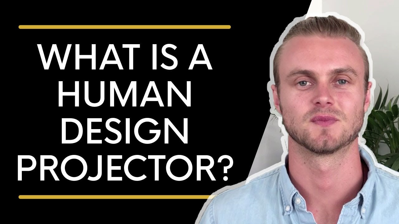 Human Design Projector | What Is It?