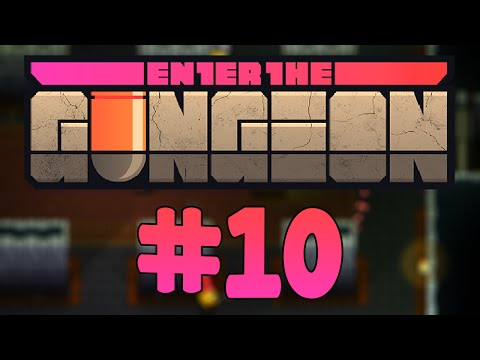 Enter the Gungeon - Robot Rock! - E.10 - GullofDoom