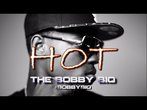 Hot: The Bobby Bio #BobbyBio
