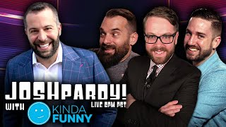 JOSHPARDY! - Kinda Funny vs. Kinda Funny vs. Kinda Funny