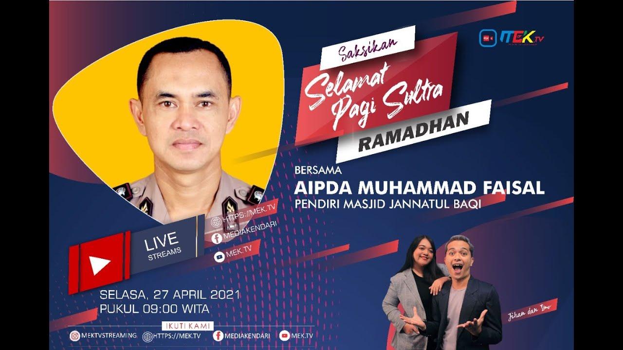(Live) Selamat Pagi Sultra Ramadhan Bersama Pendiri Masjid Jannatul Baqi
