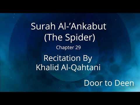 surah-al-ankabut-(the-spider)-khalid-al-qahtani-quran-recitation