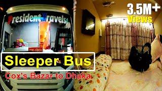 Cox's Bazar to Dhaka | Traveling in Sleeper Coach | Sleeper Bus | President Travels