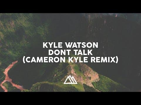 Kyle Watson Feat. Pop Art - Don't Talk (Cameron Kyle Edit)