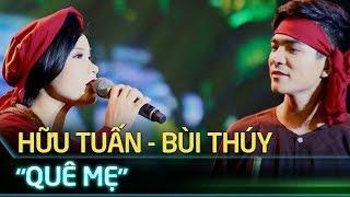 Quê mẹ - Trần Hữu Tuấn, Bùi Thị Thúy   Tuyệt đỉnh song ca    Ca nhạc
