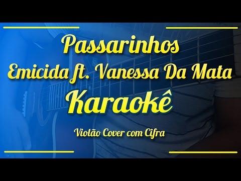 Passarinhos - Emicida ft. Vanessa Da Mata - Karaokê ( Violão cover com cifra )