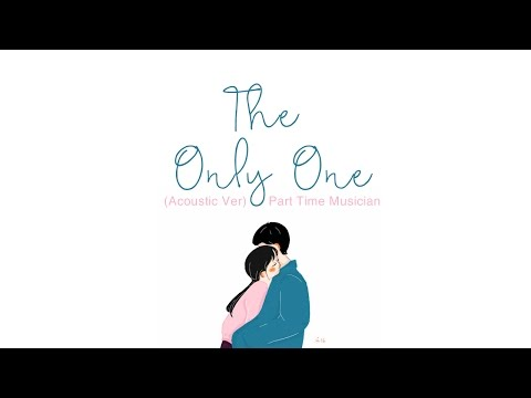 「 Lyrics+Vietsub 」The Only One (Acoustic Ver.) - Part Time Musicians  