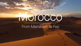 MOROCCO   From Marrakesh to Fes   TRAVEL JOURNAL #6
