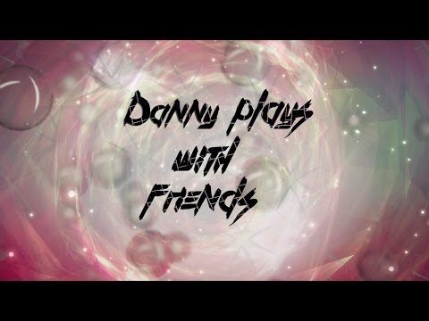 Danny Plays With Friends - Rides With Strangers