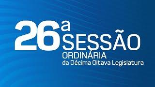 26ª Sessão Ordinária da Décima Oitava Legislatura - TV CÂMARA ITANHAÉM