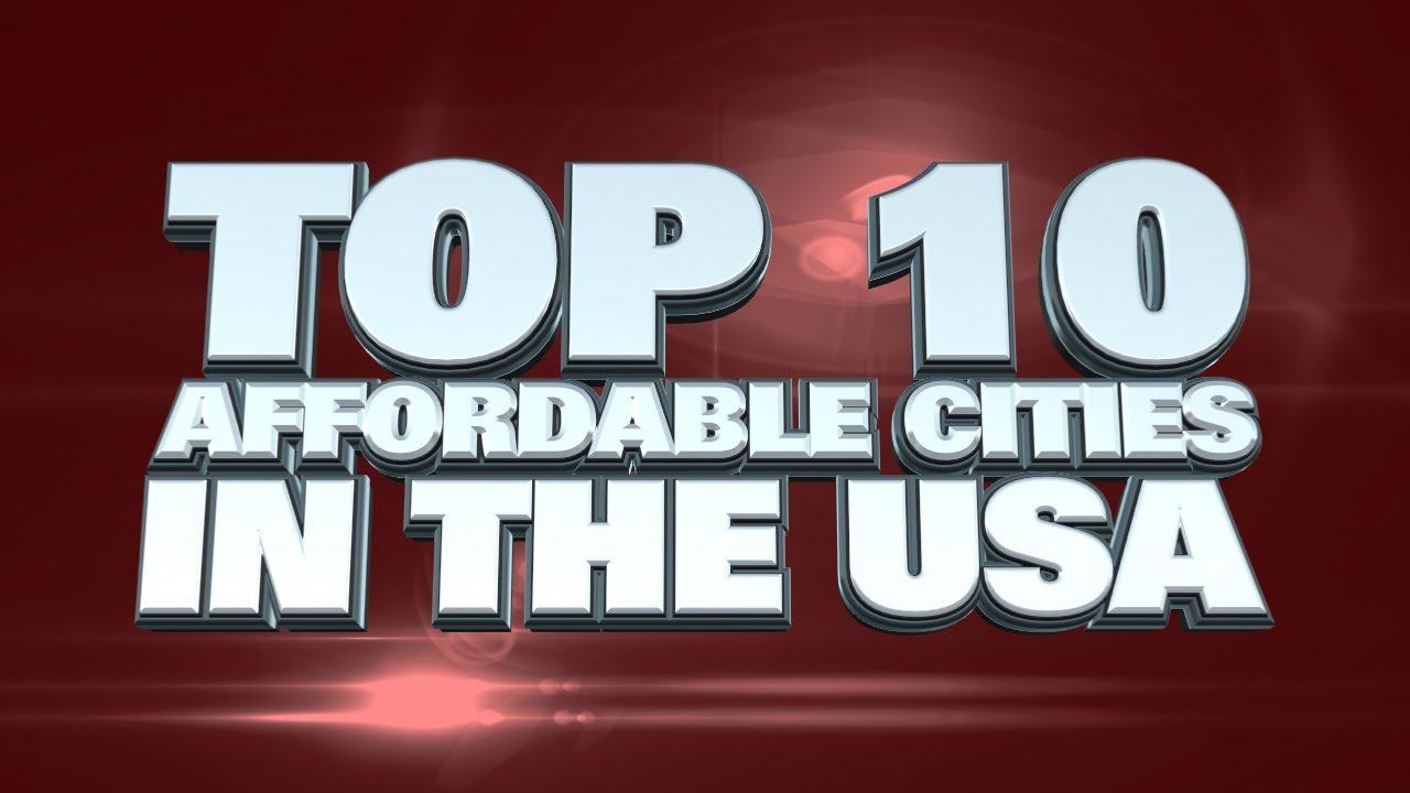 Top 10 most affordable cities in the usa 2014 youtube for Affordable places to live