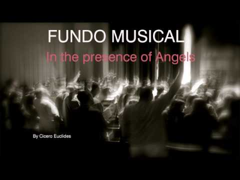 Fundo Musical In the presence of Angels (Na presença dos Anjos) by Cicero Euclides