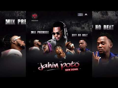 Mix Premier feat Kiff No Beat - JAHIN POTO ( Audio)