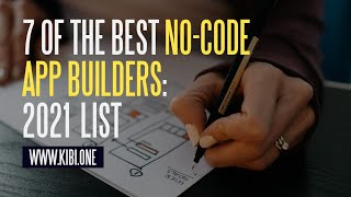 7 Best No-Code App Builders 2021 (+ What You Can Build)