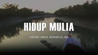 Hidup Mulia Di Hadapan Allah Ceramah Pendek Ustadz Abdul Somad Lc MA 1 Menit