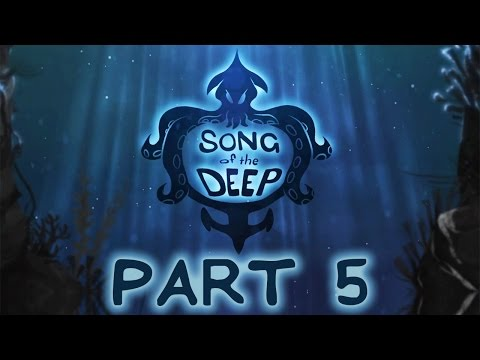 "Song Of The Deep - Let's Play - Part 5 - ""The Architect"""