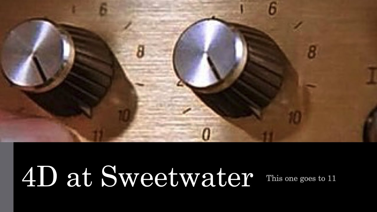 May 8th Meeting – 4D at Sweetwater Sound: This one goes to 11! Joel