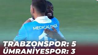 Trabzonspor 5 - 3 Ümraniyespor (Maç Özeti Ve Golleri)