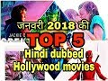 Top 5 Hollywood movies in hindi dubbed in January 2018, top 5 Hollywood movies in January in hindi