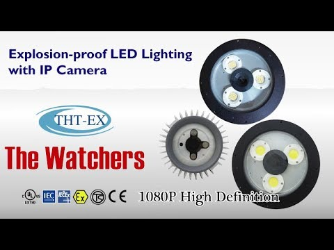 The Watchers - Explosion-proof LED Lighting with IP Camera (LED+CCTV)