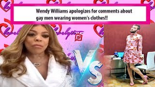 Wendy Williams tearfully apologizes for comments about gay men wearing women's clothes