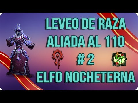 Leveo de Raza Aliada al 110 #2 || Elfo Nocheterna || World of Warcraft