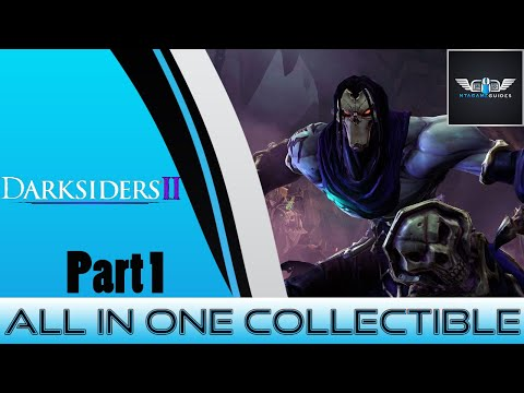 Darksiders 2 - All In One Collectible Guide Part 1