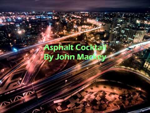 Asphalt Cocktail By John Mackey