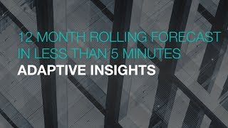 12 Month Rolling Forecast in Less Than 5 Minutes for Adaptive Insights   Sikich LLP