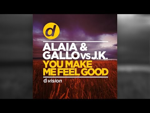 Alaia & Gallo vs J.K. - You Make Me Feel Good [Official]