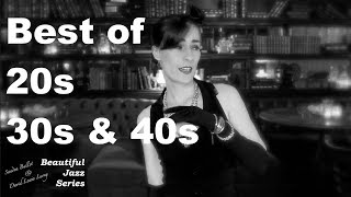 Best of 20s, 30s and 40s Music Mix: 20s Jazz, 30s Jazz and 40s Jazz and Swing Collection